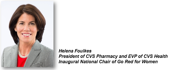 Helena Foulkes-of CVS Pharmacy and EVP of CVS Health-Inaugural National Chair of Go Red for Women